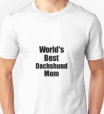 Dachshund Mom Dog Lover World's Best Funny Gift Idea For My Pet Owner Unisex T-Shirt