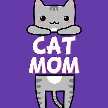 Cat Mom - Grey Kitty by CeeGunn
