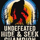 Undefeated Hide and Seek Champion Bigfoot Lover Bigfoot is Real by doggopupper