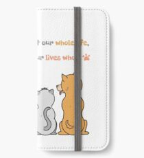 Pets Are Life! iPhone Wallet/Case/Skin