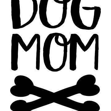 Dog Mom by Vectorqueen