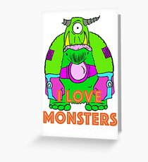 I Love Monsters Greeting Card
