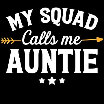 My squad calls me auntie - funny aunt by alexmichel