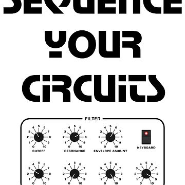 Sequence Your Circuits - Black by 2fedex2