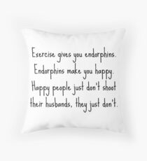 Legally Blonde - Happy People Don't Shoot Their Husbands Throw Pillow