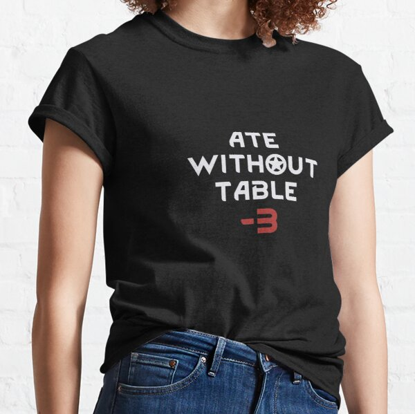 Rimworld Ate Without Table -3 Classic T-Shirt