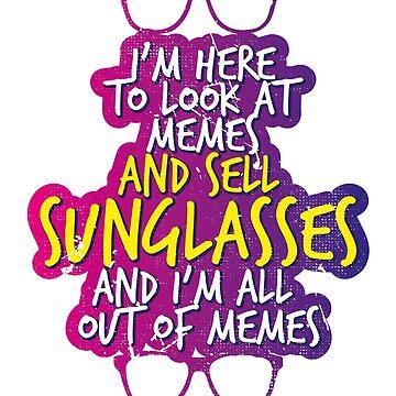 Sunglasses Vendor and Memes by BlueRockDesigns
