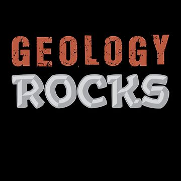'Geology Rocks' Cool Geology Gift  by leyogi