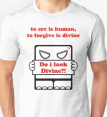 Do I Look Divine?! T-Shirt