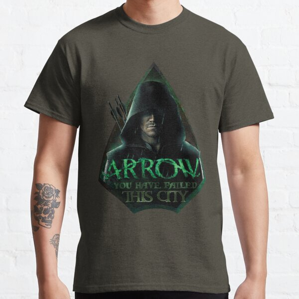 Arrow, You have failed this city Classic T-Shirt