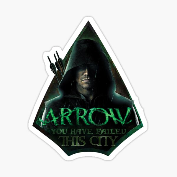 Arrow, You have failed this city Sticker