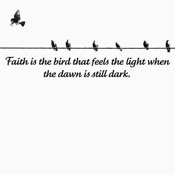 Faith is the Bird by KristinaGale