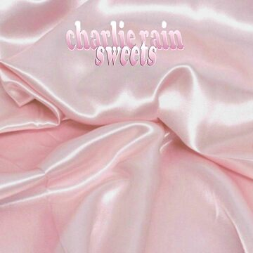 Charlie Rain - Sweets Album Cover by charlierain
