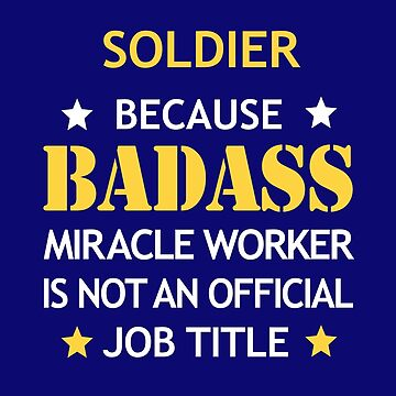 Soldier Badass Birthday Funny Christmas Cool Gift by smily-tees