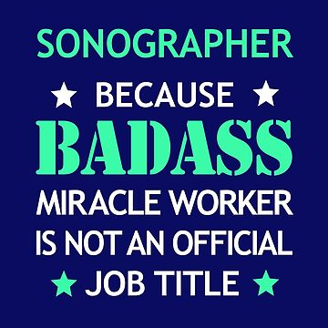 Sonographer Badass Birthday Funny Christmas Cool Gift by smily-tees