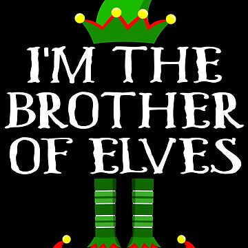 Im The Brother of Elves Shirt Family Matching Elf Outfits PJ Matching Elf Christmas group green pjs costume pajamas for siblings, parents, friends funny Xmas quote hat shoes by bulletfast