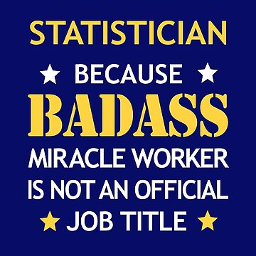 Statistician Badass Birthday Funny Christmas Cool Gift by smily-tees
