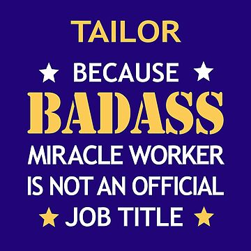 Tailor Badass Birthday Funny Christmas Cool Gift by smily-tees