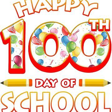 Happy 100 Days Of School Grade Teacher Classroom School Party by magiktees