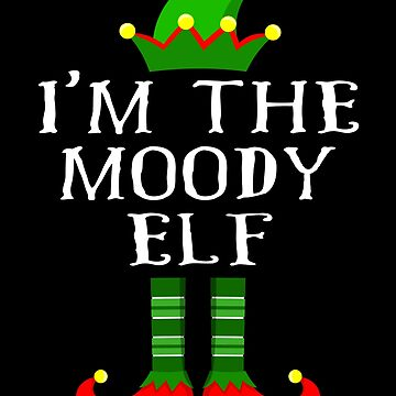 Im The Moody Elf T Shirt Matching Family Christmas Matching Elf Christmas group green pjs costume pajamas for siblings, parents, friends, adults funny Xmas quote elf hat & shoes by bulletfast
