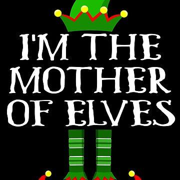 Im The Mother of Elves Shirt Family Matching Elf Outfits PJ Matching Elf Christmas group green pjs costume pajamas for siblings, parents, friends, adults funny Xmas quote elf hat & shoes by bulletfast