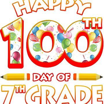 Happy 100 Days Of 7th Grade Teacher Classroom School Party by magiktees