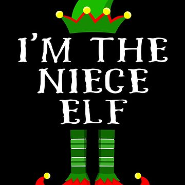 Im The Niece Elf T Shirt Matching Family Christmas Matching Elf Christmas group green pjs costume pajamas for siblings, parents, friends, adults funny Xmas quote elf hat & shoes by bulletfast