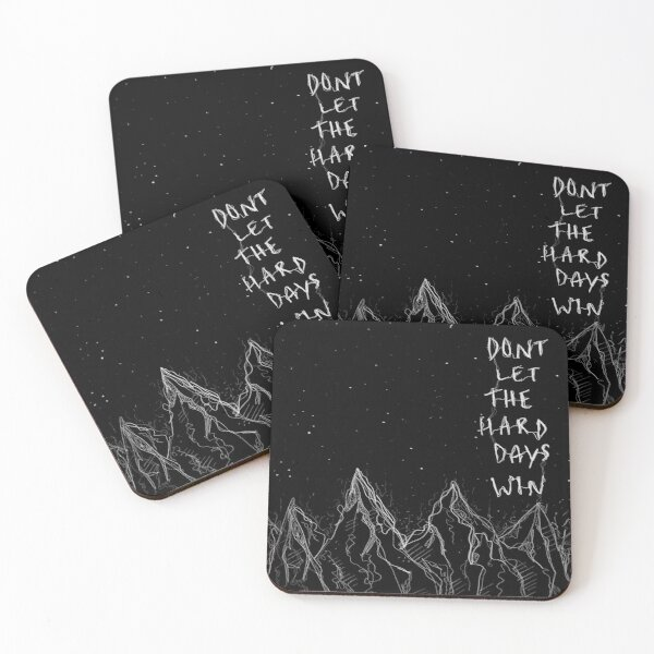 don't let the hard days win Coasters (Set of 4)