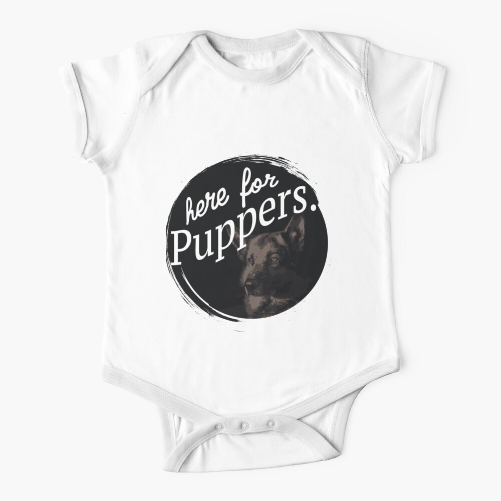 Here for the Puppers- Letterkenny Baby One-Piece