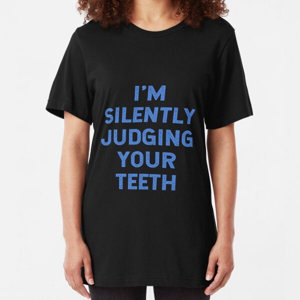 Funny Dentist Dental Technician Orthodontist Gifts Slim Fit T-Shirt