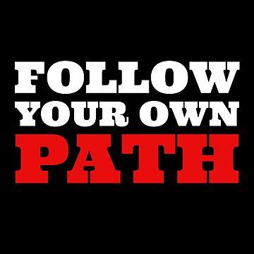 Follow your own path by dechap