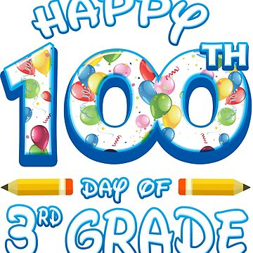 Happy 100 Days Of 3rd Grade Teacher Classroom School Party by magiktees