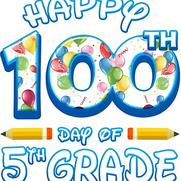 Happy 100 Days Of 5th Grade Teacher Classroom School Party by magiktees