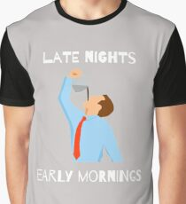 Late nights early mornings - unique design Graphic T-Shirt