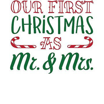 Our First Christmas As Mr. & And Mrs. Couple Gift Married Xmas Mr And Mrs by Pointee
