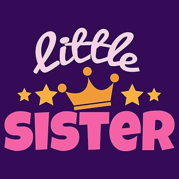 Little Sister with Crown and Stars - Gift Idea by vicoli-shirts