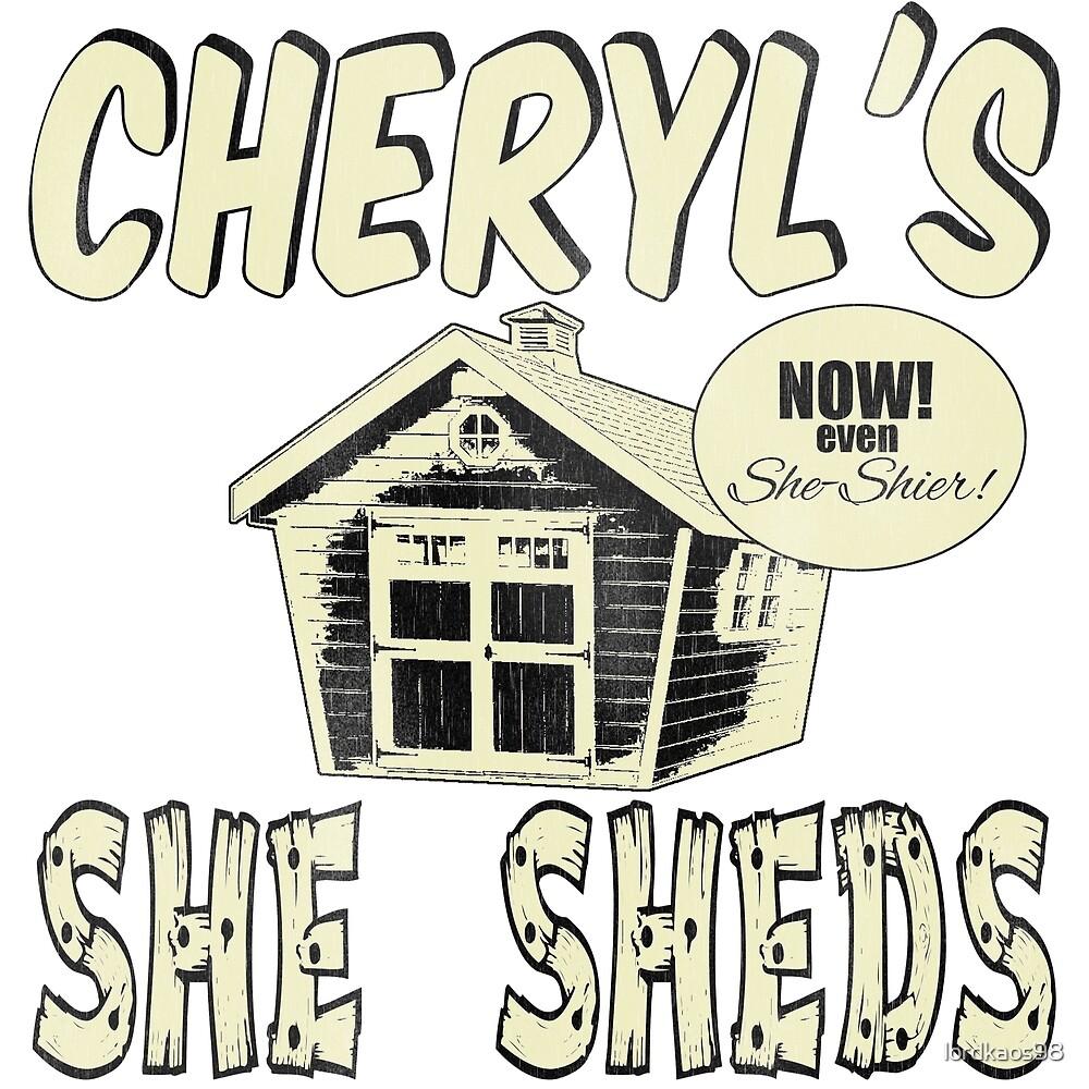 Cheryl S She Sheds By Lordkaos98 Redbubble