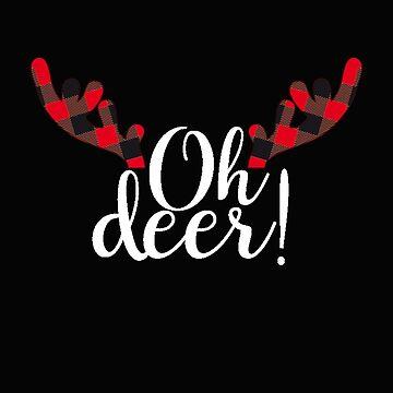 Oh Deer - Funny Christmas Reindeer Gift Rudolph Antler by MrTStyle
