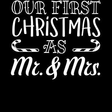 Our First Christmas As Mr. & And Mrs. Married Xmas Mr And Mrs by Pointee