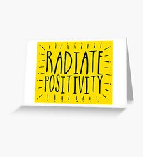Radiate Positivity! Greeting Card