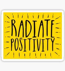 Radiate Positivity! Sticker
