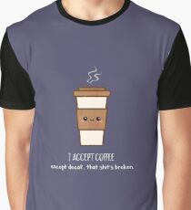 I Accept Coffee Graphic T-Shirt