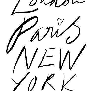 London. Paris. New York. von TheLoveShop