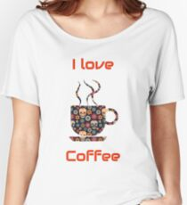 I love coffee unique design! Women's Relaxed Fit T-Shirt