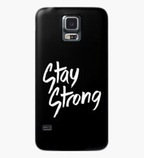 STAY STRONG Case/Skin for Samsung Galaxy