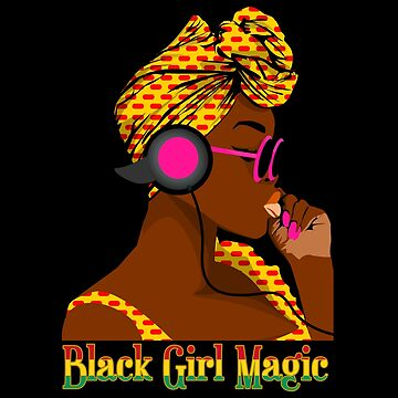 Black History Month Hip Hop Black Girl Magic by ThreadsNouveau