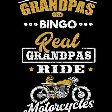 Grandpas Play Bingo Ride Motorcycles Bike Grandad by kieranight