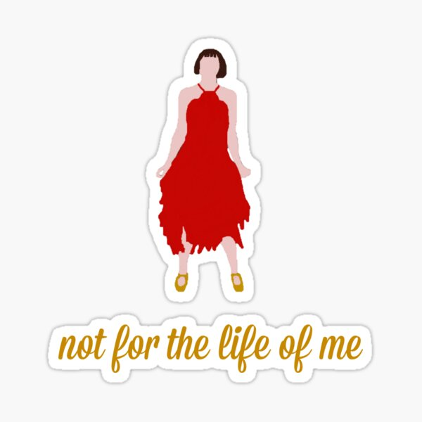 not for the life of me Sticker