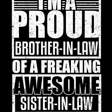 Proud Brother In Law Awesome Sister Bro Sis Family by kieranight