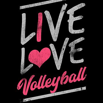Live Love Volleyball Sport Coach Athlete Play Game by kieranight